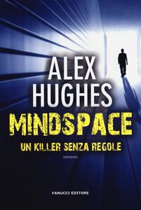 Foto Cover di Mindspace. Un killer senza regole, Libro di Alex Hughes, edito da Fanucci
