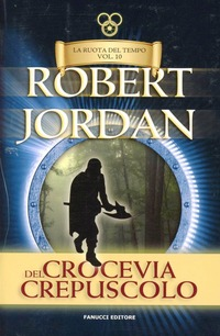 Crocevia del crepuscolo. La ruota del tempo - Jordan Robert - wuz.it