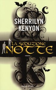 Libro La seduzione della notte Sherrilyn Kenyon