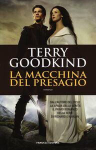 Libro La macchina del presagio Terry Goodkind