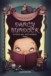 Darcy Burdock. Storie del mio mondo