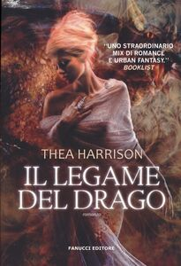 Foto Cover di Il legame del drago, Libro di Thea Harrison, edito da Fanucci