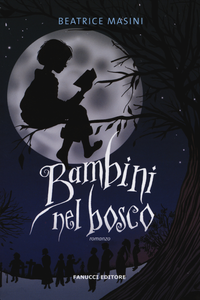 Libro Bambini nel bosco Beatrice Masini