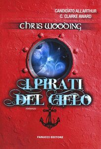 Libro I pirati del cielo Chris Wooding