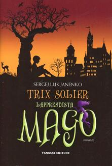 Trix Solier. L'apprendista mago - Sergej Luk'janenko - copertina