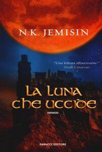Libro La luna che uccide N. K. Jemisin