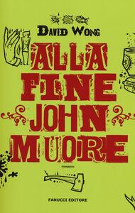 Libro Alla fine John muore David Wong