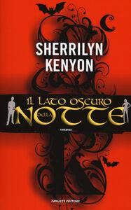 Foto Cover di Il lato oscuro della notte, Libro di Sherrilyn Kenyon, edito da Fanucci