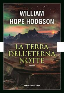 La terra dell'eterna notte - William Hope Hodgson - ebook