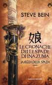 Libro La figlia della spada. Le cronache delle spade di Inazuma Steve Bein