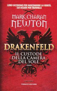 Libro Drakenfeld. Il custode della camera del sole Mark Charan Newton