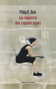 Libro La ragazza dai capelli scuri Philip K. Dick