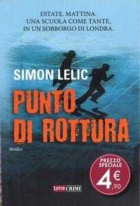 Foto Cover di Punto di rottura, Libro di Simon Lelic, edito da Fanucci