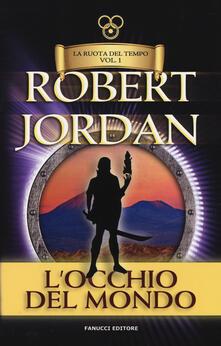 L' occhio del mondo. La ruota del tempo. Vol. 1 - Robert Jordan - copertina