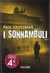 Libro I sonnambuli Paul Grossman