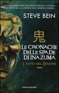 Libro L' anno del demone. Le cronache delle spade di Inazuma Steve Bein