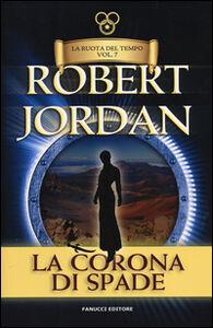 Libro La corona di spade. La ruota del tempo. Vol. 7 Robert Jordan