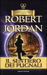 Libro Il sentiero dei pugnali. La ruota del tempo. Vol. 8 Robert Jordan
