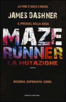 La mutazione. Maze Runner - James Dashner - copertina