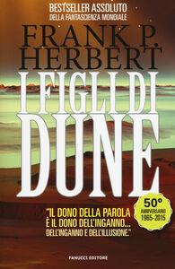 Foto Cover di I figli di Dune. Il ciclo di Dune. Vol. 3, Libro di Frank Herbert, edito da Fanucci