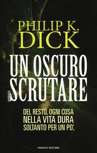 Libro Un oscuro scrutare Philip K. Dick
