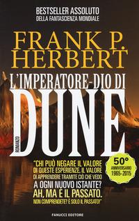 L' L' imperatore-dio di Dune. Il ciclo di Dune. Vol. 4 - Herbert Frank - wuz.it
