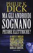 Libro Ma gli androidi sognano pecore elettriche? Philip K. Dick