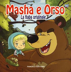 Libro Masha e Orso. La fiaba originale