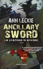 Libro Ancillary Sword. La stazione di Athoek Ann Leckie