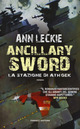 Ancillary Sword. La