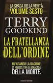 Libro La fratellanza dell'ordine. La spada della verità. Vol. 6 Terry Goodkind