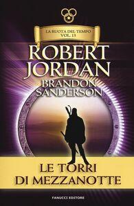 Libro Le torri di mezzanotte. La ruota del tempo. Vol. 13 Robert Jordan , Brandon Sanderson