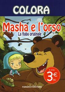 Libro Colora. Masha e l'orso. La fiaba originale