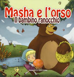 Libro Il bambino ranocchio. Masha e l'orso