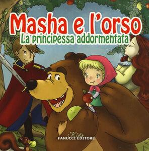 Libro La principessa addormentata. Masha e l'orso