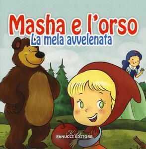 Foto Cover di La mela avvelenata. Masha e l'orso, Libro di  edito da Fanucci