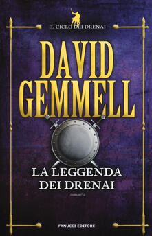Secchiarapita.it La leggenda dei Drenai. Il ciclo dei Drenai. Vol. 1 Image