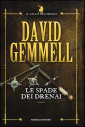 Le spade dei Drenai. Il ciclo dei Drenai. Vol. 2