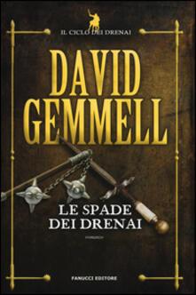 Promoartpalermo.it Le spade dei Drenai. Il ciclo dei Drenai. Ediz. illustrata. Vol. 2 Image