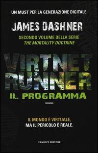 Il programma. Virtnet Runner. The mortality doctrine