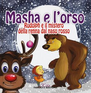 Libro Rudolph e il mistero della renna dal naso rosso. Masha e l'orso  0