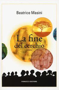 Libro La fine del cerchio Beatrice Masini