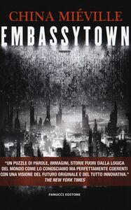 Foto Cover di Embassytown, Libro di China Miéville, edito da Fanucci