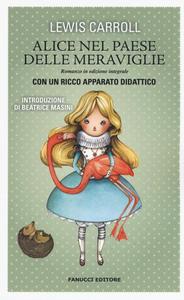 Libro Alice nel paese delle meraviglie. Ediz. integrale Lewis Carroll