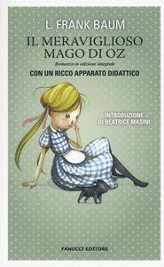 Libro Il meraviglioso Mago di Oz. Ediz. integrale L. Frank Baum