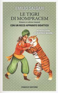 Foto Cover di Le tigri di Mompracem. Ediz. integrale, Libro di Emilio Salgari, edito da Fanucci