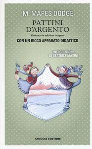 Libro I pattini d'argento. Ediz. integrale Mary Mapes Dodge