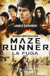 La fuga. Maze Runner. Vol. 2 - James Dashner - copertina