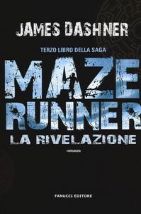 Libro La rivelazione. Maze Runner. Vol. 3 James Dashner
