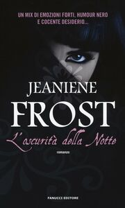 Foto Cover di L' oscurità della notte, Libro di Jeaniene Frost, edito da Fanucci